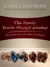 Family You've Always Wanted (eBook): Five Ways You Can Make It Happen