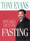 Tony Evans Speaks Out on Fasting (eBook)
