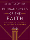 Fundamentals of the Faith (eBook): 13 Lessons to Grow in the Grace and Knowledge of Jesus Christ