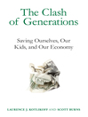 The Clash of Generations (eBook): Saving Ourselves, Our Kids, and Our Economy
