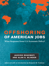 Offshoring of American Jobs (eBook): What Response from U.S. Economic Policy?