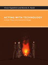 Acting with Technology (eBook): Activity Theory and Interaction Design