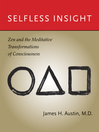 Selfless Insight (eBook): Zen and the Meditative Transformations of Consciousness