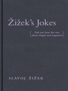 Zizek's Jokes (eBook): (Did you hear the one about Hegel and negation?)