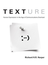 Texture (eBook): Human Expression in the Age of Communications Overload