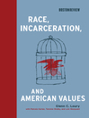 Race, Incarceration, and American Values (eBook)