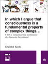In Which I Argue that Consciousness is a Fundamental Property of Complex Things... (eBook): A BIT of Consciousness
