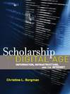 Scholarship in the Digital Age (eBook): Information, Infrastructure, and the Internet