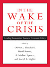 In the Wake of the Crisis (eBook): Leading Economists Reassess Economic Policy