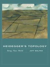 Heidegger's Topology (eBook): Being, Place, World