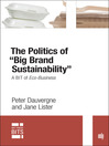 "Politics of ""Big Brand Sustainability"" (eBook): A BIT of Eco-Business"