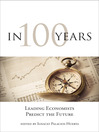 In 100 Years (eBook): Leading Economists Predict the Future