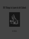 101 Things to Learn in Art School (eBook)