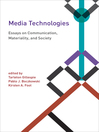 Media Technologies (eBook): Essays on Communication, Materiality, and Society