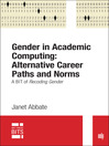 Gender in Academic Computing: Alternative Career Paths and Norms (eBook): A BIT of Recoding Gender