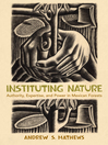 Instituting Nature (eBook): Authority, Expertise, and Power in Mexican Forests