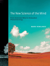 The New Science of the Mind (eBook): From Extended Mind to Embodied Phenomenology