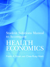 Student Solutions Manual to Accompany Health Economics (eBook)
