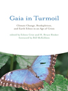 Gaia in Turmoil (eBook): Climate Change, Biodepletion, and Earth Ethics in an Age of Crisis