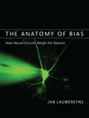 The Anatomy of Bias (eBook): How Neural Circuits Weigh the Options