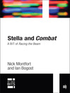 Stella and Combat (eBook): A BIT of Racing the Beam