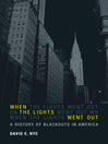 When the Lights Went Out (eBook): A History of Blackouts in America