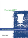 Venture Labor (eBook): Work and the Burden of Risk in Innovative Industries