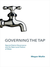 Governing the Tap (eBook): Special District Governance and the New Local Politics of Water