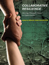 Collaborative Resilience (eBook): Moving Through Crisis to Opportunity