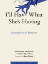 I'll Have What She's Having (eBook): Mapping Social Behavior