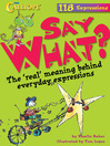 Say What? (eBook): The 'Real' Meaning Behind Everyday Expressions