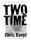 Two Time (eBook): Sam Acquillo Hamptons Mystery Series, Book 2