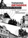 Thinking Orthodox in Modern Russia (eBook): Culture, History, Context