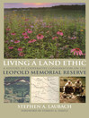 Living a Land Ethic (eBook): A History of Cooperative Conservation on the Leopold Memorial Reserve