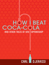 How I Beat Coca-Cola and Other Tales of One-Upmanship (eBook)