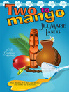 Two to Mango (eBook): Tiki Goddess Mystery Series, Book 2