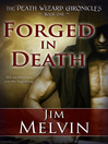 Forged in Death (eBook): The Death Wizard Chronicles, Book 1