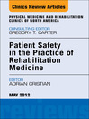 Patient Safety in Rehabilitation Medicine, an Issue of Physical Medicine and Rehabilitation Clinics (eBook)
