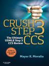 Crush Step 3 CCS (eBook): The Ultimate USMLE Step 3 CCS Review