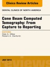 Cone Beam Computed Tomography (eBook): From Capture to Reporting, An Issue of Dental Clinics of North America,