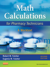 Math Calculations for Pharmacy Technicians (eBook): A Worktext