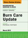 Burn Care Update, an Issue of Perioperative Nursing Clinics (eBook)