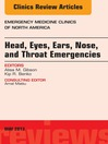 Head, Eyes, Ears, Nose, and Throat Emergencies, an Issue of Emergency Medicine Clinics, (eBook)