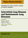 Interstitial Lung Diseases and Autoimmune Lung Diseases, an Issue of Immunology and Allergy Clinics (eBook)
