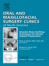Alveolar Bone Grafting Techniques in Dental Implant Preparation, an Issue of Oral and Maxillofacial Surgery Clinics (eBook)