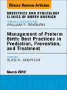 Management of Preterm Birth (eBook): Best Practices in Prediction, Prevention, and Treatment, An Issue of Obstetrics and Gynecology Clinics