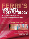 Ferri's Fast Facts in Dermatology (eBook): A Practical Guide to Skin Diseases and Disorders
