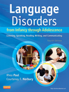Language Disorders from Infancy Through Adolescence (eBook): Listening, Speaking, Reading, Writing, and Communicating