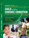 Primary Care of the Child With a Chronic Condition (eBook)