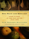 Hog Meat and Hoecake (eBook): Food Supply in the Old South, 1840-1860